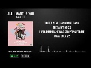 All I Want Is You by Ladotee Lyric Video