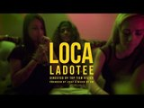 Loca by Ladotee  (Official Music Video)
