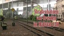 Modelleisenbahn der Straßenbahn in Dresden - Ein Film von Pennula über digitale Modelleisenbahnen sowie Modellbahnen und Modellbau der Eisenbahn