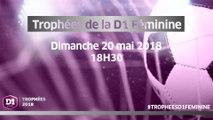 Dimanche 20 mai, 18h30 : Trophées de la D1 Féminine
