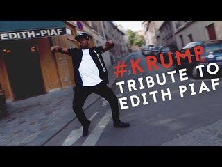 KRUMP TRIBUTE TO EDITH PIAF