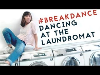 WHEN THE LAUNDROMAT BECOMES YOUR DANCEFLOOR (with B-Girl Valentine)