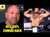 Dana White announces Conor McGregor is coming back and 100% will fight this year,Khabib,Holloway