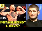 Conor McGregor had planned to make a fight announcement at UFC 223?,Khabib on Conor,TJ