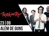 Dia 23 do Rock in Rio além do Guns N' Roses!!