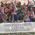 OM - Atletico Madrid: Revivez le match