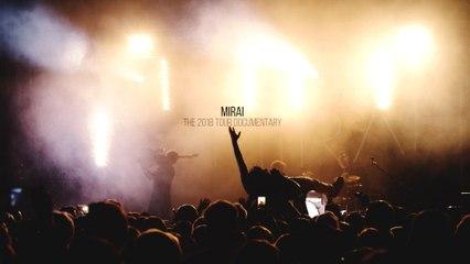 Mirai - The 2018 Tour Documentary
