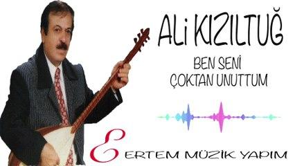 Ali Kızıltuğ - Ben Seni Çoktan Unuttum