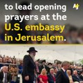 Who did President Trump send to pray at the new U.S. embassy in Jerusalem? A man who thinks all Muslims and Jews are going to hell.