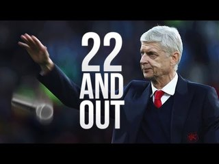 Goodbye Arsene Wenger – 22 & Out Documentary