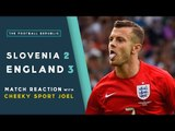 SLOVENIA 2-3 ENGLAND | MATCH REACTION with CheekySport