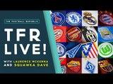 UEFA Champions League and UEFA Europa League DRAW REACTION! | TFR LIVE!
