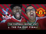 THE FA CUP FINAL! | THE FOOTBALL BUCKET LIST #5