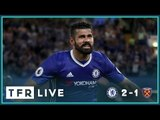 CHELSEA 2-1 WEST HAM! | Goals: Hazard, Ginger Pele, Costa | TFR LIVE STREAM!