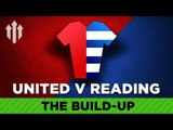 A Royals Rout? | Manchester United vs Reading | DEVILS PREVIEW