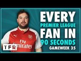"""""""HE'S GOING! HE'S ACTUALLY GOING!""""   EVERY PREMIER LEAGUE FAN IN 90 SECONDS"""