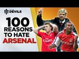 100 Reasons To Hate Arsenal! | Manchester United Vs Arsenal | DEVILS