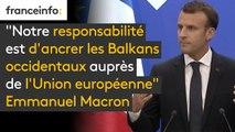 """""""Avoir une Europe plus souveraine suppose d'acter la perspective européenne des Balkans occidentaux (...) Notre responsabilité est d'ancrer les Balkans occidentaux auprès de l'Union européenne"""", explique Emmanuel Macron"""