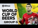 World Cup Of Beers | Group G - Portugal, Germany, USA, Ghana.