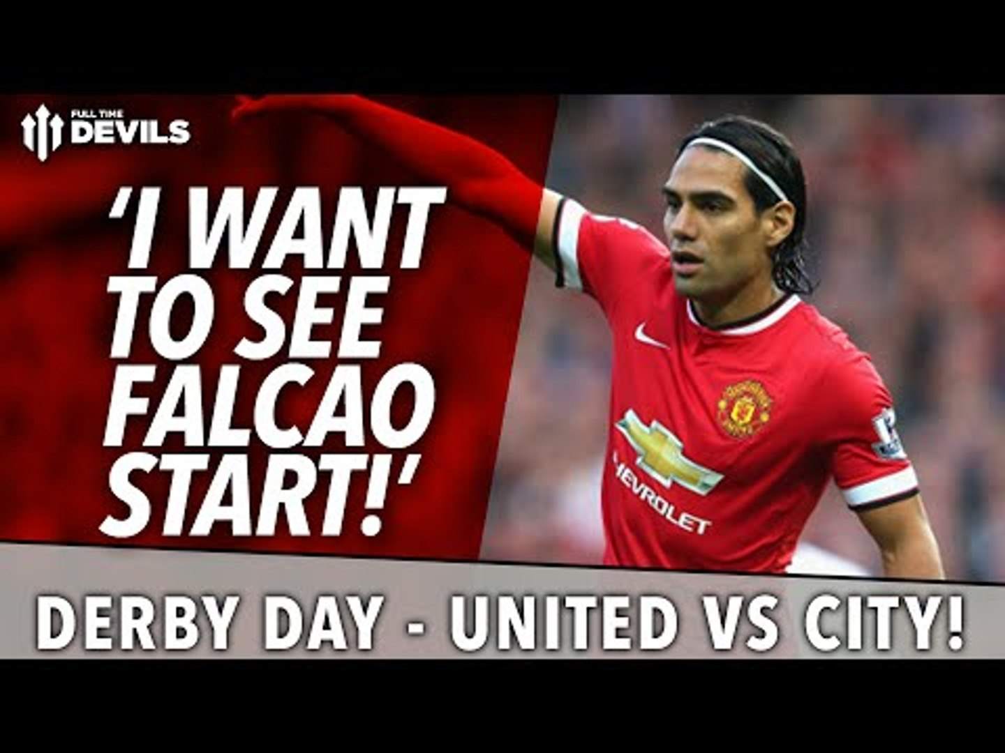 'I Want To See Falcao Start!' | United Today | Manchester United vs Manchester City