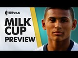 Future United Stars? | Milk Cup Preview | Manchester United Youth