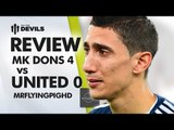 MK Dons??? | MK Dons 4 Manchester United 0 | Capital One Cup REVIEW
