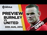 Oppo Preview | Burnley vs Manchester United | MATCH PREVIEW