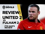 'Van Persie Looked Unhappy'   Manchester United 2-2 Fulham   REVIEW