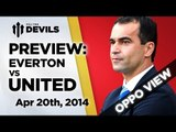 Moyes Took Us As Far As He Could | Everton vs Manchester United | OPPO PREVIEW