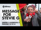 Message for Steven Gerrard | Manchester United 3 Liverpool 0 | FANCAM