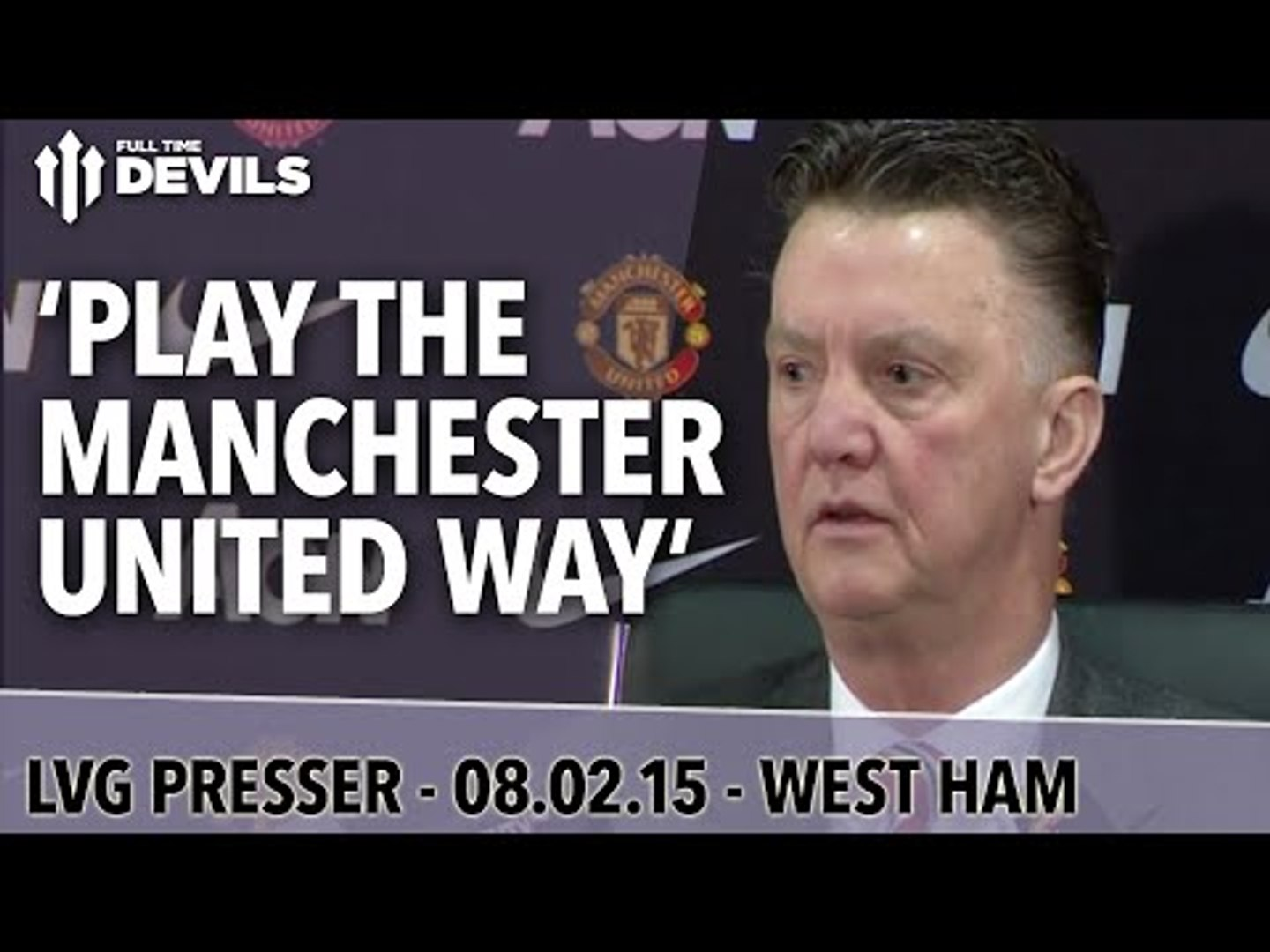 We Must Play The United Way! | West Ham vs Manchester United | Van Gaal Press Conference
