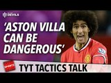 Villa Can Be Dangerous! | TYT Sports Tactic Talk | Manchester United vs Aston Villa