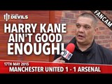Harry Kane Ain't Good Enough! | Manchester United 1 - 1 Arsenal | Fancams