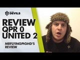 Drop 3-5-2? | QPR 0 Manchester United 2 | REVIEW