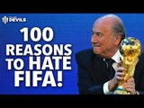 100 Reasons To Hate FIFA! | Sepp Blatter Resigns!