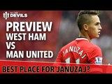 Best Club For Januzaj?   West Ham vs Manchester United   Match Preview