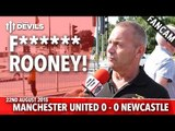 F****** Rooney | Manchester United 0-0 Newcastle United | FANCAM