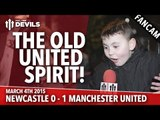 The Old United Spirit! | Newcastle United 0 Manchester United 1 | FANCAM