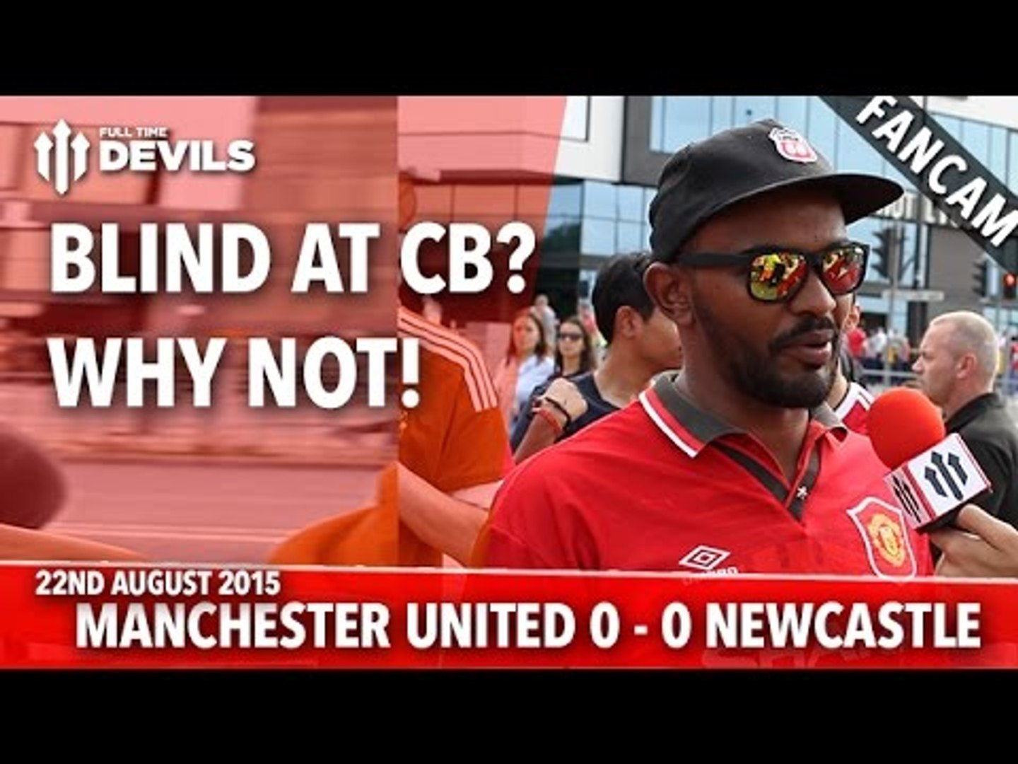 Blind At Centre Back? Why Not! | Manchester United 0-0 Newcastle United | FANCAM
