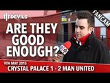 Are They Good Enough? | Crystal Palace 1-2 Manchester United | FANCAM