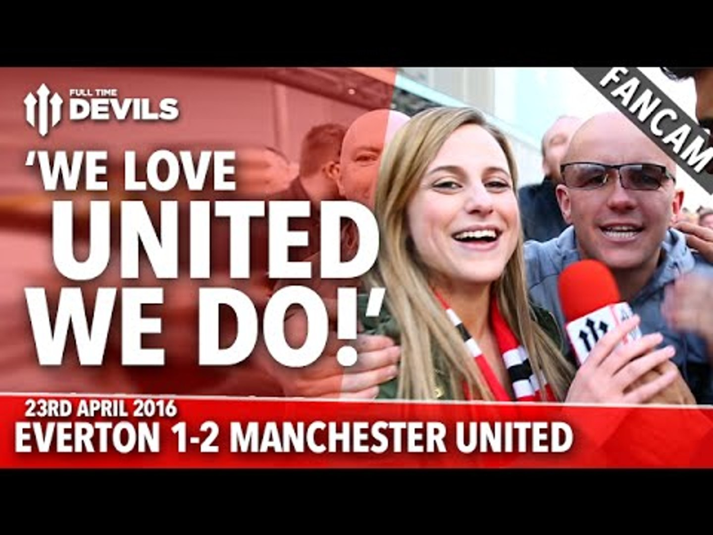 WE LOVE UNITED WE DO! | Everton 1-2 Manchester United | FANCAM