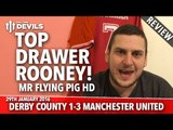 Wayne Rooney: Top Drawer! | Derby County 1-3 Manchester United | REVIEW
