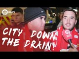 City Going Down The Drain! | Manchester United 1-0 Manchester City | FANCAM