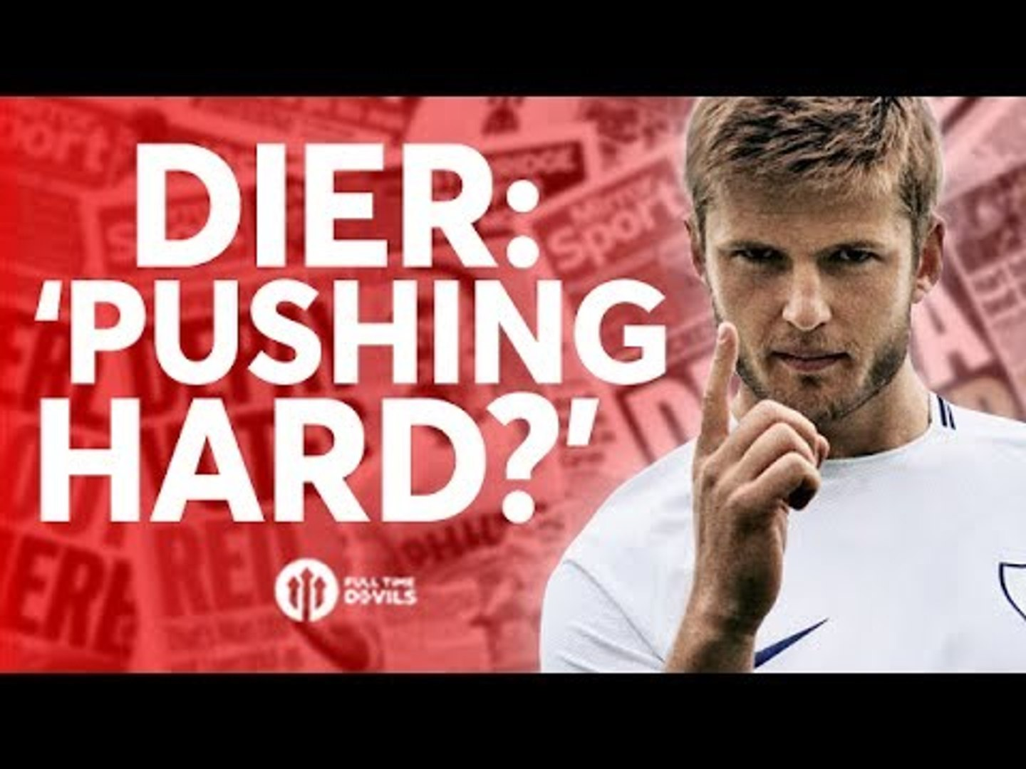 Eric Dier: United 'Pushing Hard'? Tomorrow's Manchester United Transfer News Today! #