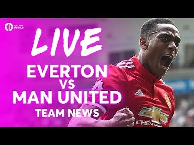 MARTIAL & LINGARD! Everton vs Manchester United LIVE TEAM NEWS STREAM