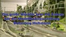 Die große Märklin Spur H0 Anlage bei der Modellbahnausstellung Bahnsteig Holtmann - Ein Film von Pennula über digitale Modelleisenbahnen sowie Modellbahnen und Modellbau der Eisenbahn