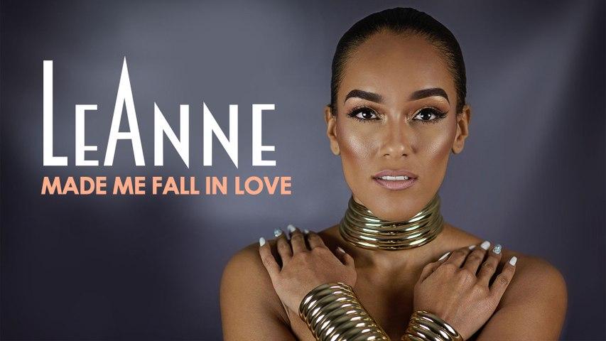 LeAnne - Made Me Fall In Love