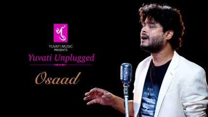 ओसाड Osaad | Yuvati Unplugged | Full Video | Yuvati Music