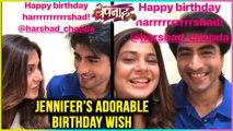 Jennifer Winget's Adorable BIRTHDAY WISH For Harshad Chopda   Bepannah