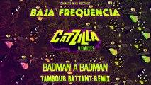 Baja Frequencia - Badman A Badman ft. Skarra Mucci (Tambour Battant remix)